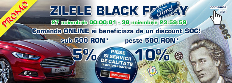 Discount de Balck Friday de 10 la suta piese Ford
