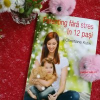 Parenting fara stres in 12 pasi [Book review]